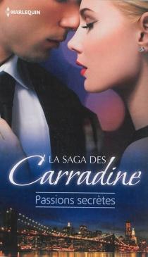 Passions secrètes : la saga des Carradine - JacquelineDiamond