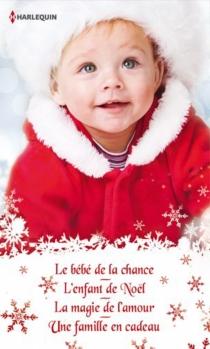 Le bébé de la chance| L'enfant de Noël| La magie de l'amour -