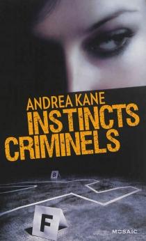 Instincts criminels - AndreaKane