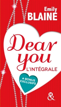 Dear you : l'intégrale - EmilyBlaine