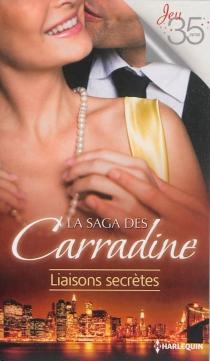 Liaisons secrètes : la saga des Carradine - KaseyMichaels