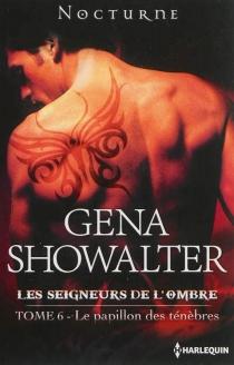 Le papillon des ténèbres : les seigneurs de l'ombre - GenaShowalter