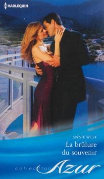 La brûlure du souvenir - AnnieWest