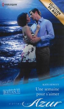 Une semaine pour s'aimer : le destin des Bryant - KateHewitt