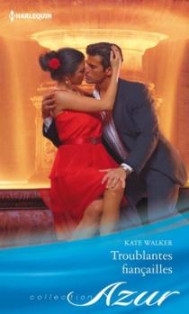 Troublantes fiançailles - KateWalker