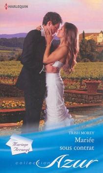 Mariée sous contrat - TrishMorey