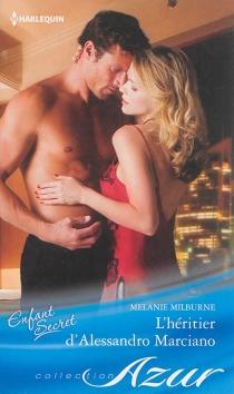 L'héritier d'Alessandro Marciano - MelanieMilburne