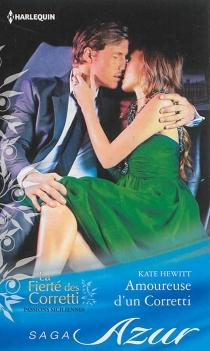 Amoureuse d'un Corretti : la fierté des Corretti, passions siciliennes - KateHewitt
