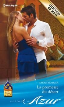 La promesse du désert : les princes du désert - SarahMorgan