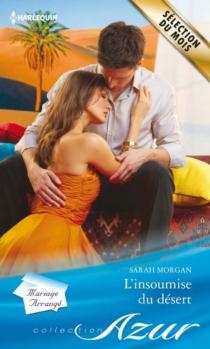 L'insoumise du désert : mariage arrangé - SarahMorgan