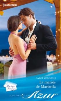 La mariée de Marbella : mariage arrangé - CarolMarinelli