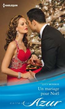 Un mariage pour Noël - LucyMonroe