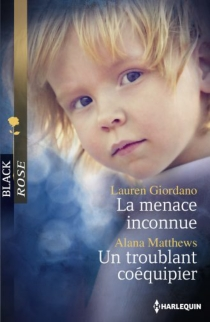 La menace inconnue| Un troublant coéquipier - LaurenGiordano