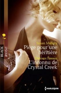 Piège pour une héritière| L'inconnu de Crystal Creek - DeloresFossen