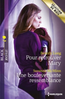 Pour retrouver Mary| Une bouleversante ressemblance - Beverly Long