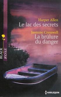 Le lac des secrets| La brûlure du danger - HarperAllen