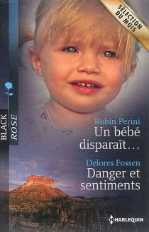 Un bébé disparaît...| Danger et sentiments - DeloresFossen