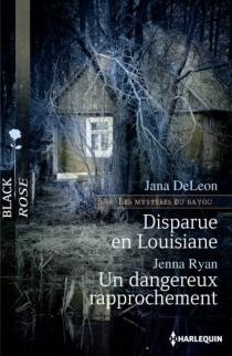 Disparue en Louisiane : les mystères du bayou| Un dangereux rapprochement - JanaDeLeon