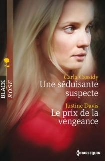 Une séduisante suspecte| Le prix de la vengeance - CarlaCassidy