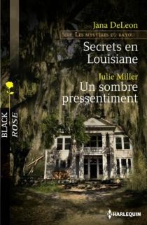 Secrets en Louisiane : les mystères du bayou| Un sombre pressentiment - JanaDeLeon
