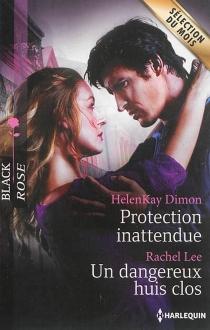 Protection inattendue| Un dangereux huis clos - HelenKayDimon
