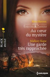 Au coeur du mystère : enquêtes et passions| Une garde très rapprochée - RitaHerron