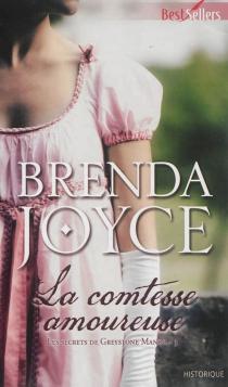 La comtesse amoureuse : les secrets de Greystone Manor - BrendaJoyce