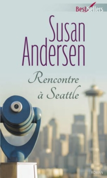 Rencontre à Seattle - Susan Andersen