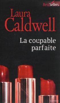 La coupable parfaite - LauraCaldwell