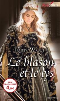 Le blason et le lys - JoanWolf