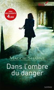 Dans l'ombre du danger - MaggieShayne