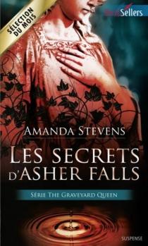 Les secrets d'Asher Falls : the graveyard queen - AmandaStevens
