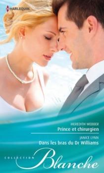 Prince et chirurgien| Dans les bras du Dr Williams - JaniceLynn