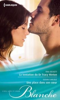 La tentation du Dr Tracy Hinton| Une place dans son coeur - TinaBeckett