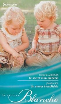 Le secret d'un médecin| Un amour inoubliable - CarolineAnderson
