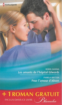 Les amants de l'hôpital Edwards| Pour l'amour d'Alison| Amoureuse malgré elle - PamelaBritton