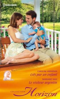 Liés par un enfant : bébé câlin| Le visiteur argentin - CarolineAnderson