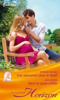 Une naissance dans le bush : bébé câlin| Dans le coeur d'Ella - LeahAshton