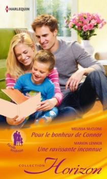 Pour le bonheur de Connor : famille tendresse| Une ravissante inconnue - MarionLennox
