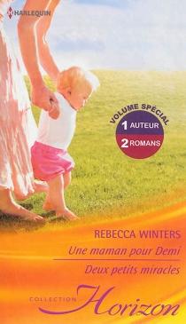 Une maman pour Demi| Deux petits miracles - RebeccaWinters