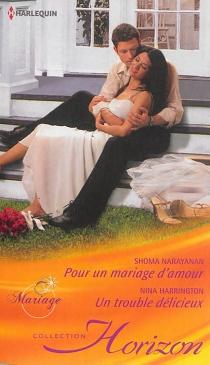 Pour un mariage d'amour : mariage  Un trouble délicieux - NinaHarrington
