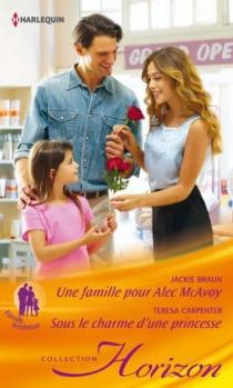 Une famille pour Alec MacAvoy : famille tendresse| Sous le charme d'une princesse - JackieBraun