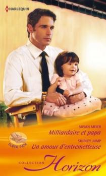 Milliardaire et papa : super papa| Un amour d'entremetteuse - ShirleyJump