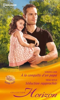 A la conquête d'un papa : super papa| Séduction rapprochée - SorayaLane