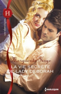 La vie secrète de lady Deborah - MargueriteKaye