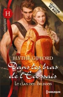 Dans les bras de l'Ecossais : le clan des Brunson - BlytheGifford