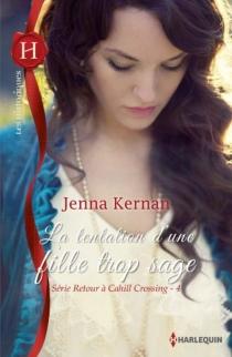 La tentation d'une fille trop sage : retour à Cahill Crossing - JennaKernan