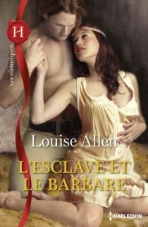 L'esclave et le barbare - LouiseAllen