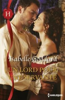 Un lord pour une servante - IsabelleGoddard