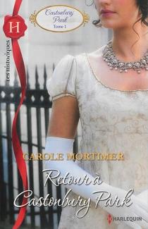 Retour à Castonbury Park : Castonbury Park - CaroleMortimer